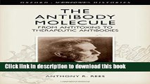 [PDF] The Antibody Molecule: From antitoxins to therapeutic antibodies (Oxford Medical Histories)