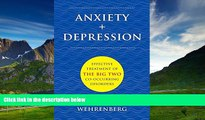READ FREE FULL  Anxiety + Depression: Effective Treatment of the Big Two Co-Occurring Disorders