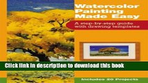 Download Watercolor Painting Made Easy: A Step-By-Step Guide with Drawing Templates PDF Online