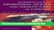 Ebook Introduction to Aboriginal Health and Health Care in Canada: Bridging Health and Healing