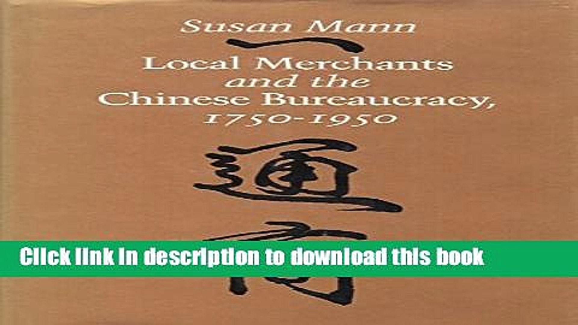 [Download] Local Merchants and the Chinese Bureaucracy, 1750-1950  Read Online