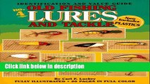 Ebook Old Fishing Lures and Tackle: An Identification and Value Guide (Old Fishing Lures   Tackle)