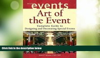 Must Have  Art of the Event: Complete Guide to Designing and Decorating Special Events  READ Ebook