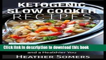 Books Ketogenic Slow Cooker Recipes: Quick and Easy, Low-Carb Keto Diet Crock Pot Recipes for