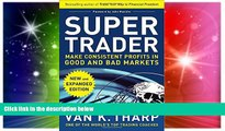 READ FREE FULL  Super Trader, Expanded Edition: Make Consistent Profits in Good and Bad Markets