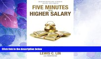 Must Have  Five Minutes to a Higher Salary: Over 60 Brilliant Salary Negotiation Scripts for