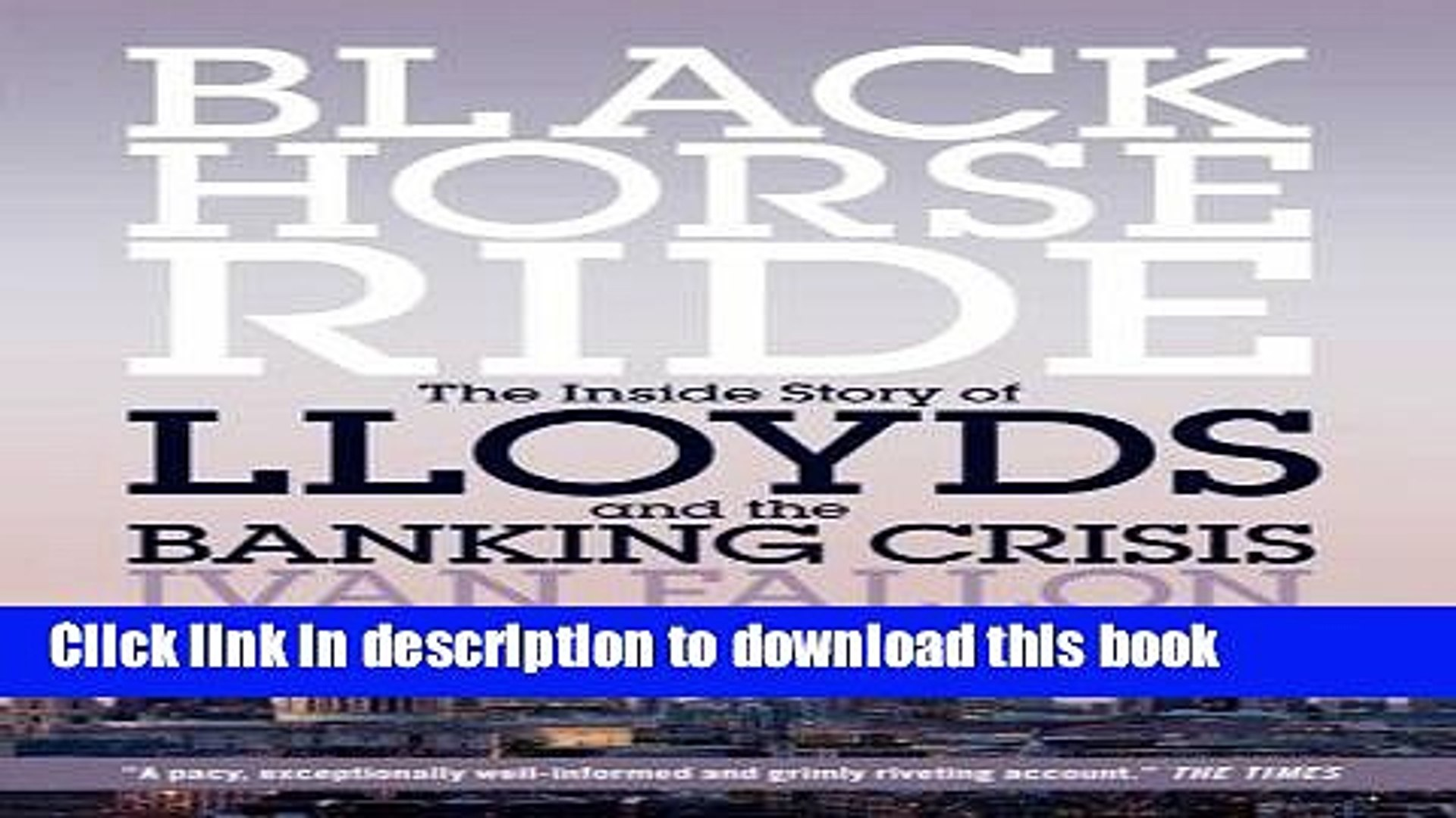 Ebook Black Horse Ride: The Inside Story of Lloyds and the Banking Crisis Free Online