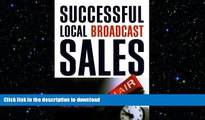 READ THE NEW BOOK Successful Local Broadcast Sales READ EBOOK