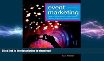 READ THE NEW BOOK Event Marketing: How to Successfully Promote Events, Festivals, Conventions, and