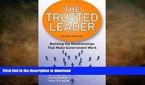 Free [PDF] Downlaod  The Trusted Leader: Building the Relationships that Make Government Work