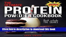 Books The Ultimate Protein Powder Cookbook: 250 Recipes That Think Beyond The Shake Full Online