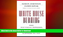 READ ONLINE White House Burning: The Founding Fathers, Our National Debt, and Why It Matters to