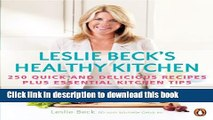 Books Leslie Beck s Healthy Kitchen: 250 Quick And Delicious Recipes Plus Essential Kitchen Tips