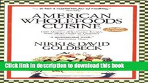 Ebook American Wholefoods Cuisine: 1300 Meatless Wholesome Recipes from Short Order to Gourmet