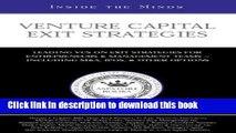 [Download] Venture Capital Exit Strategies: Leading VCs on Exit Strategiesfor Entrepreneurs