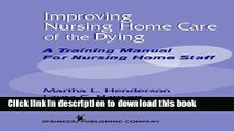 Ebook Improving Nursing Home Care of the Dying: A Training Manual for Nursing Home Staff Free Online