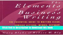Ebook Elements of Business Writing: A Guide to Writing Clear, Concise Letters, Mem Free Online