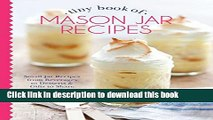 Books Tiny Book of Mason Jar Recipes: Small Jar Recipes for Beverages, Desserts   Gifts to Share