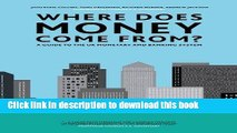 Books Where Does Money Come From?: A Guide to the UK Monetary   Banking System Free Online