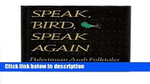 Books Speak, Bird, Speak Again: Palestinian Arab Folktales Free Download