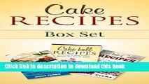 Books Cake Recipes Box Set: Dump Cake Recipes, Cake Ball Recipes, Poke Cake Recipes (Dump Cake