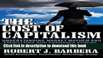 Books The Cost of Capitalism: Understanding Market Mayhem and Stabilizing our Economic Future Full