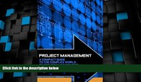 Big Deals  Project Management: A Compact Guide to the Complex World of Project Management  Free