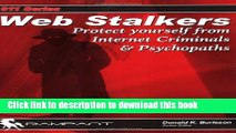 Ebook Web Stalkers: Protect Yourself from Internet Criminals   Psychopaths Full Online