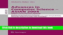 Ebook Advances in Computer Science - ASIAN 2004, Higher Level Decision Making: 9th Asian Computing