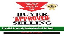 [Read PDF] Buyer-Approved Selling: Sales Secrets from the Buyer s Side of the Desk (The Approved