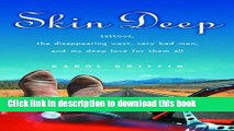 Books Skin Deep: Tattoos, the Disappearing West, Very Bad Men, and My Deep Love for Them All Free