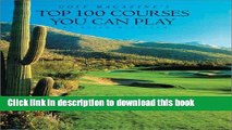 [Read PDF] Golf Magazine s Top 100 Courses You Can Play Ebook Free