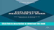 Ebook Explorative Mediation at Work: The Importance of Dialogue for Mediation Practice Free Online