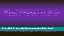 Books The Wealth Gap: Bridging the Eight Gaps to Women's Wealth Full Online