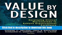 [Read PDF] Value by Design: Developing Clinical Microsystems to Achieve Organizational Excellence