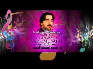 Pa Musafir May Salam - Bakhan Menawal - Wark Musafar Volume 65