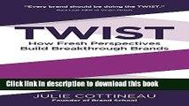 Ebook Twist: How Fresh Perspectives Build Breakthrough Brands Full Online