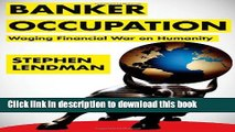 Books Banker Occupation: Waging Financial War on Humanity Free Online