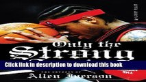 [Read PDF] Only the Strong Survive: Allen Iverson   Hip-Hop American Dream Download Free