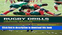 [Read PDF] Rugby Drills: 125 Activities to Improve Your Coaching Sessions Ebook Free
