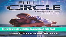 Ebook Full Circle: A memoir of leaning in too far and the journey back Free Online