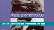 PDF  A Menopausal Gentleman: The Solo Performances of Peggy Shaw (Triangulations: