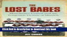 [Read PDF] The Lost Babes: Manchester United and the Forgotten Victims of Munich Download Free