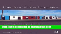Ebook The Invisible Houses: Rethinking and designing low-cost housing in developing countries Free