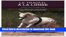 Books Le travail à la longe : Une méthode pour longer son cheval.. Free Online