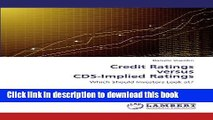[Read  e-Book PDF] Credit Ratings  versus  CDS-Implied Ratings: Which Should Investors Look at?