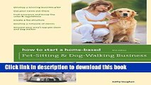 Ebook How to Start a Home-Based Pet-Sitting and Dog-Walking Business Free Online
