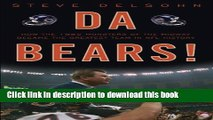 [Read PDF] Da Bears!: How the 1985 Monsters of the Midway Became the Greatest Team in NFL History