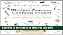 Ebook The Kitchen Counter Cooking School: How a Few Simple Lessons Transformed Nine Culinary