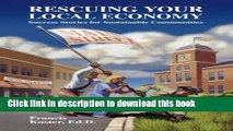Ebook Rescuing Your Local Economy: Success Stories for Sustainable Communities Full Online